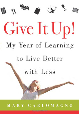Give It Up! by Mary Carlomagno