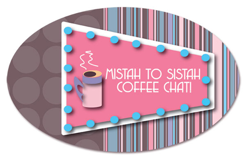 Mistah to Sistah Coffee Chat