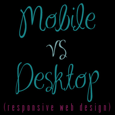 Mobile vs Desktop - responsive web design