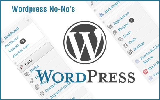 Wordpress No-No's