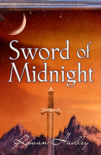 Sword of Midnight by Rowan Hadley - Designed for the 2015 NaNoWriMo