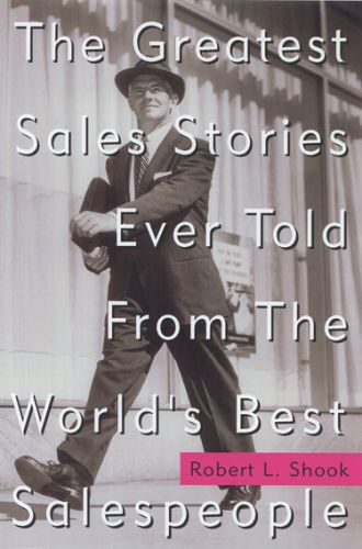 Greatest Sales Stories Ever Told From the World's Best Salespeople