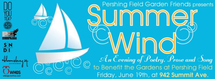 Summer Wind - Poetry, Prose and Song to benefit Pershing Field Garden Friends