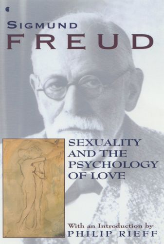 Freud - Sexuality and the Psychology of Love