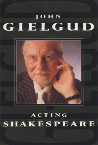 John Gielgud - Acting Shakespeare