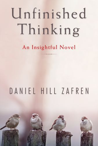 Unfinished Thinking by Daniel Hill Zafren - Book cover design by Susan Newman