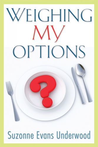 Weighing My Options by Suzonne Underwood