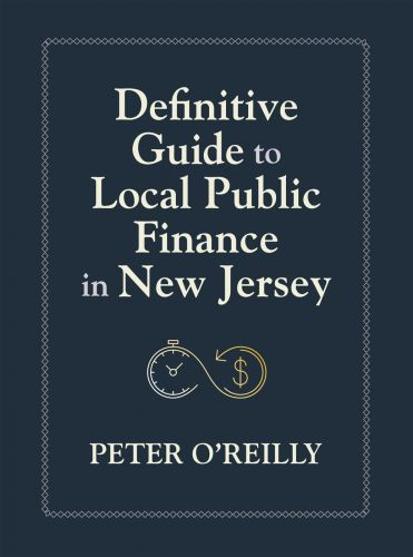Definitive Guide to Local Public Finance in New Jersey by Peter O'Reilly - cover design by Susan Newman Design